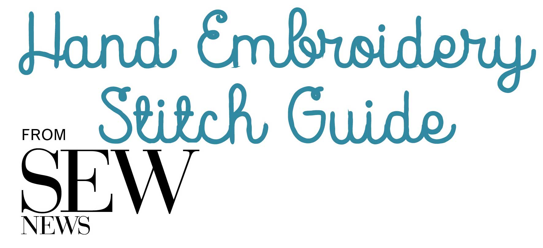 Guide To Hand Embroidery Stitches Sew Daily