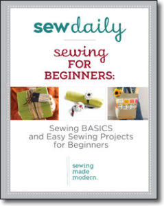 Sewing for Beginners: Basics and Easy Sewing Projects